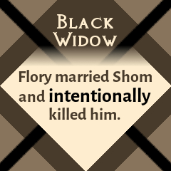 Black Widow: Flory married Shom and intentionally killed him