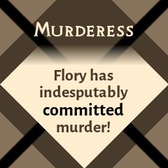 Murderess: Flory hs indesputably committed murder!