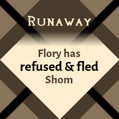 Runaway: Flory has refused & fled Shom